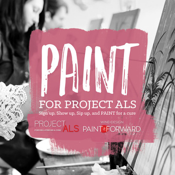 Wine & Design Paint It Forward & Project ALS