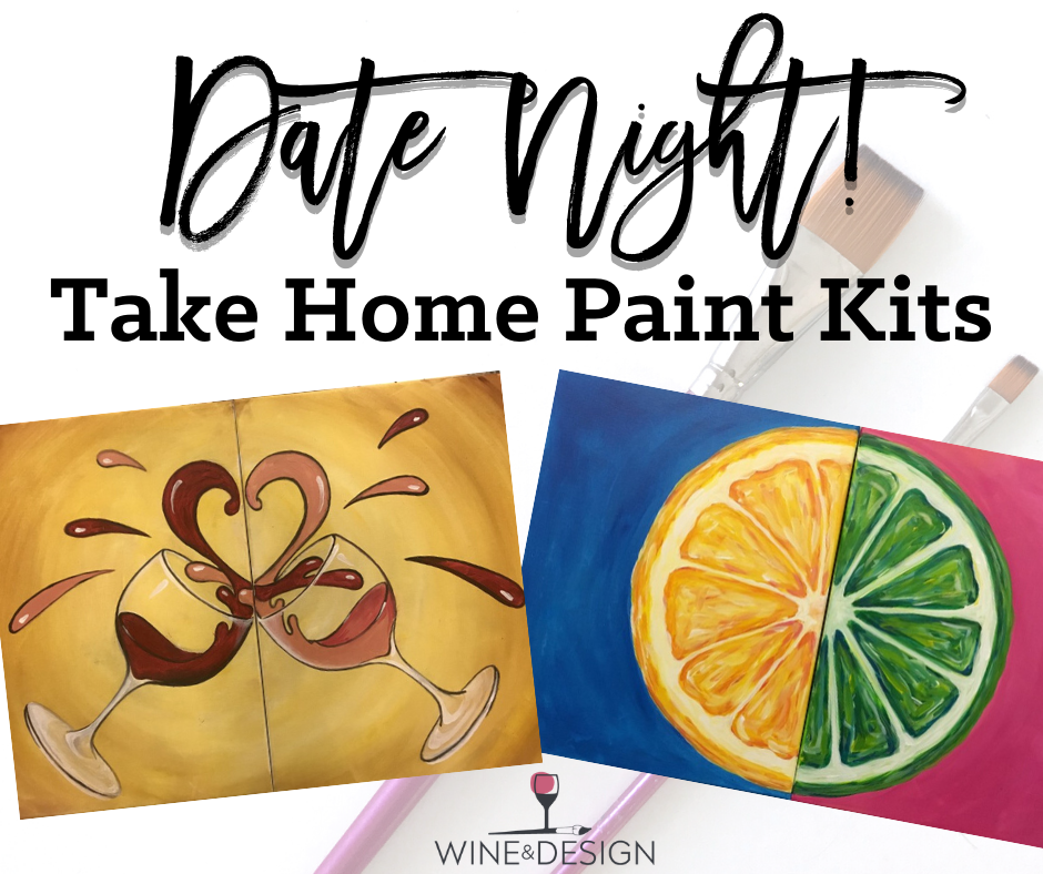 Date Night Take Home Paint Kit | CURBSIDE PICKUP JULY 16TH 10-2
