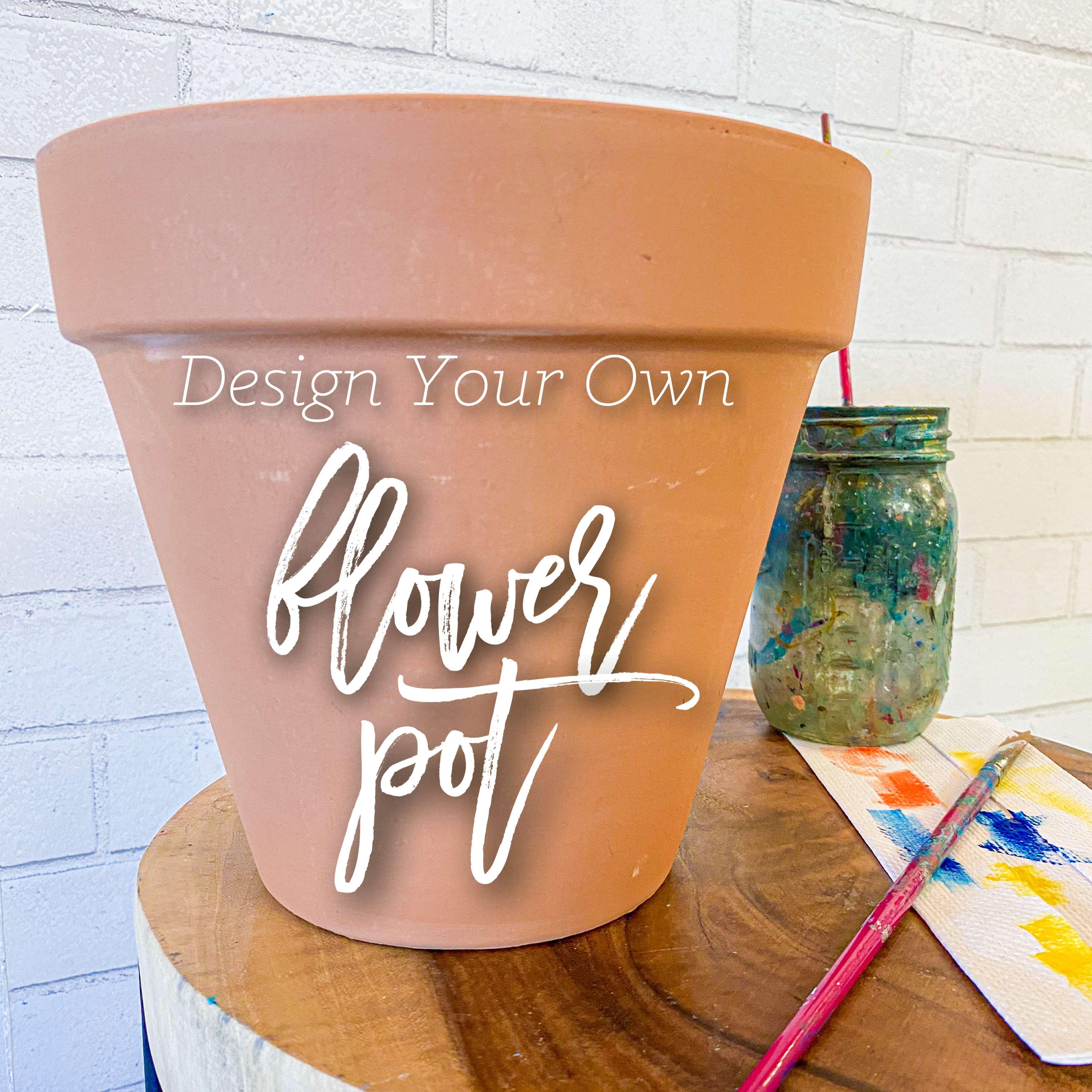 Design Your Own Flower Pot at Floyd's 1921