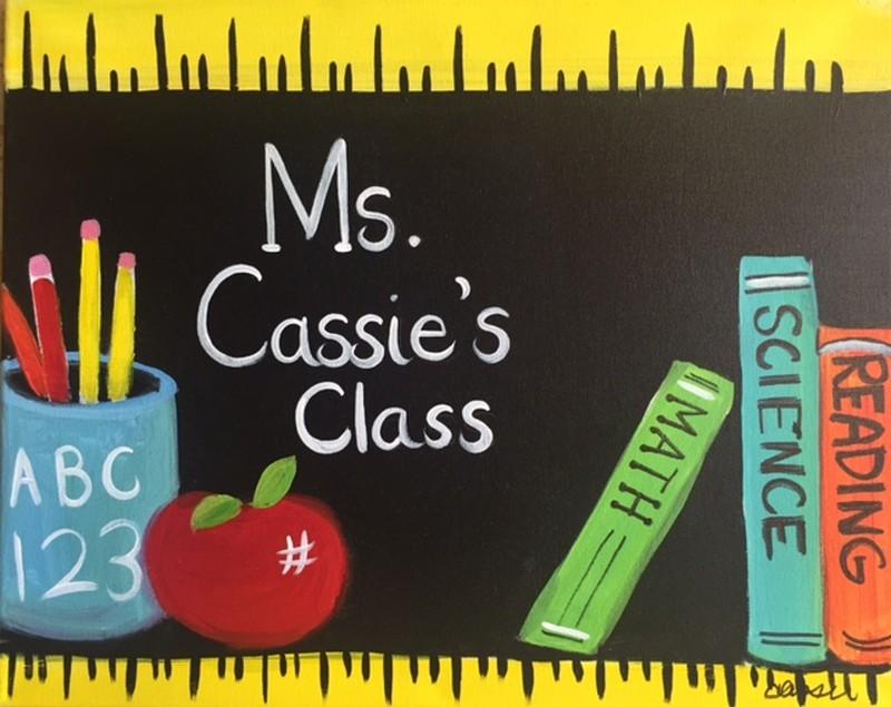 $25 Happy Hour Teacher's Back to School Appreciation! Name Sign 3pm-5pm - In Studio Class