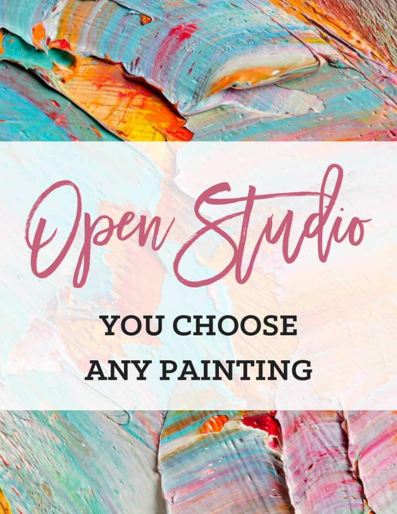 $40 OPEN STUDIO - YOUR CHOICE!
