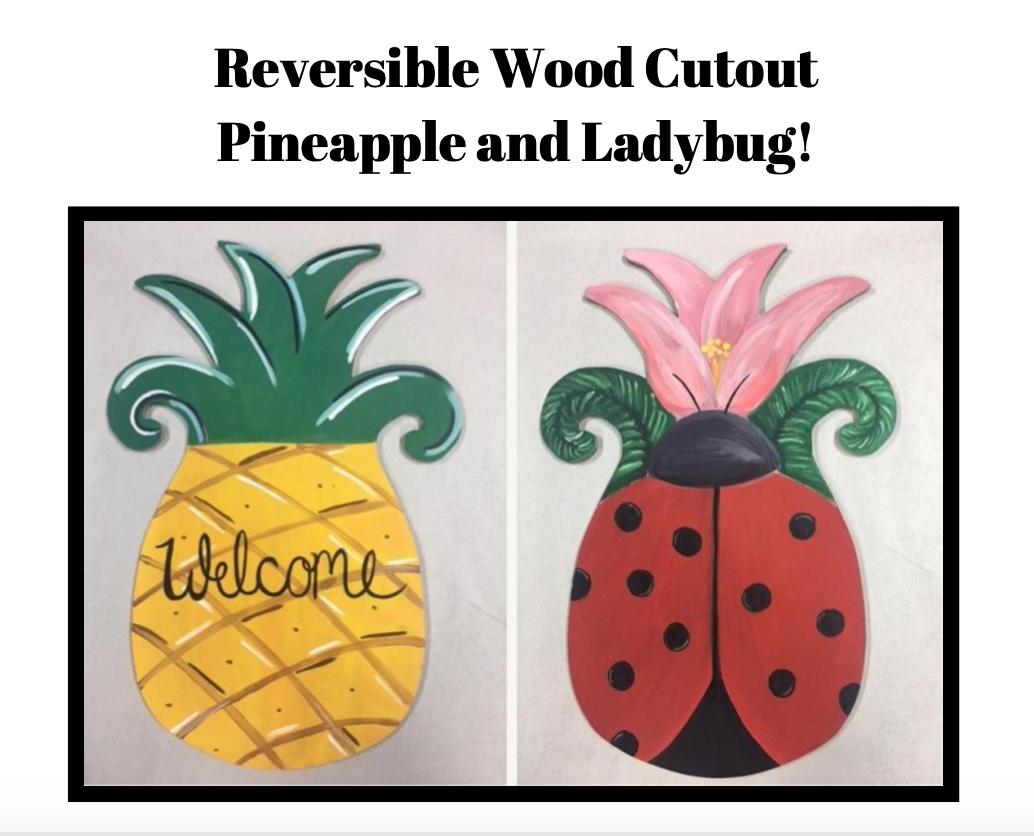 Reversible Wood Cut Out - Pineapple/Ladybug
