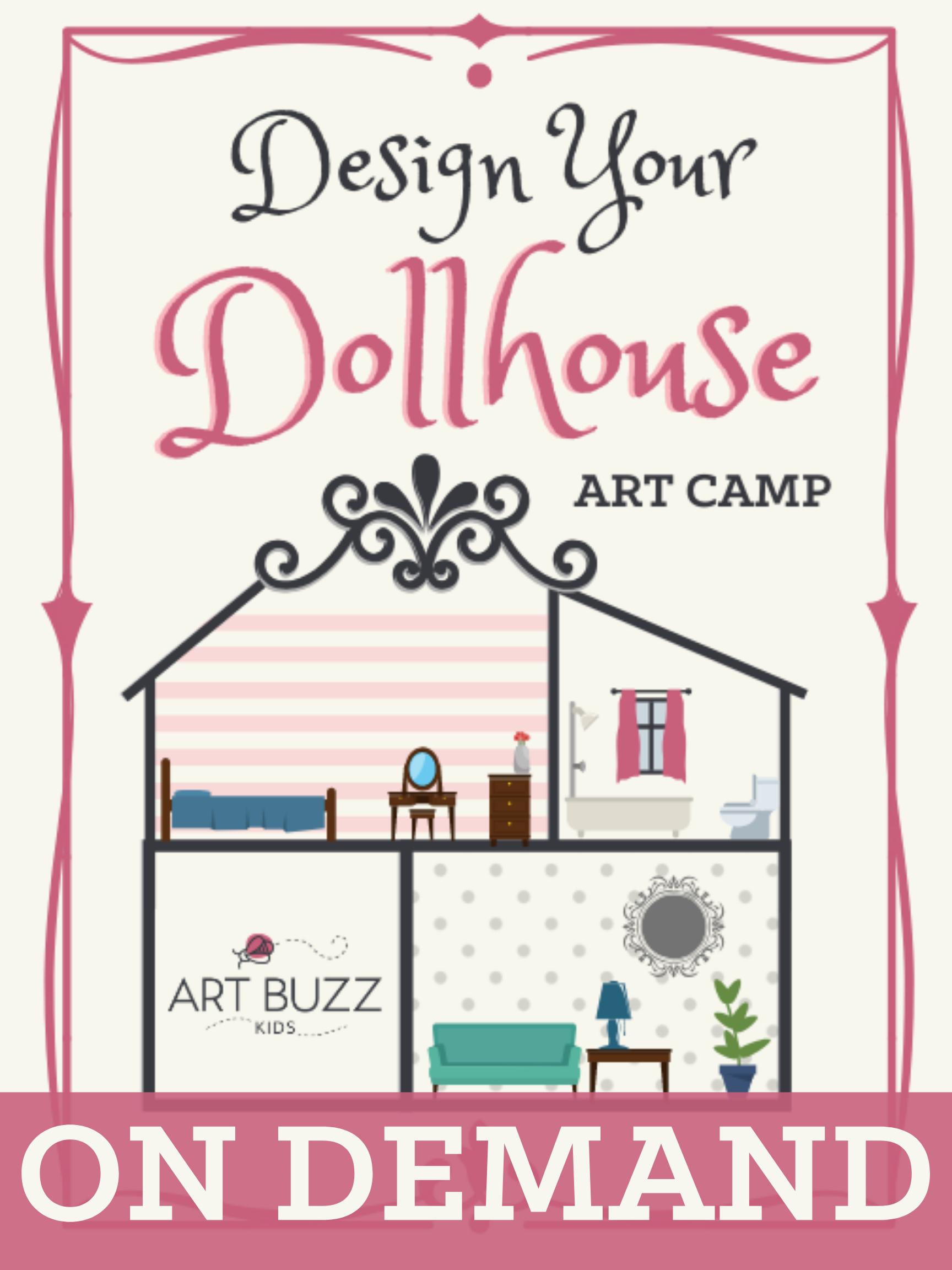 Dollhouse / Dreamhouse ON-DEMAND Camp
